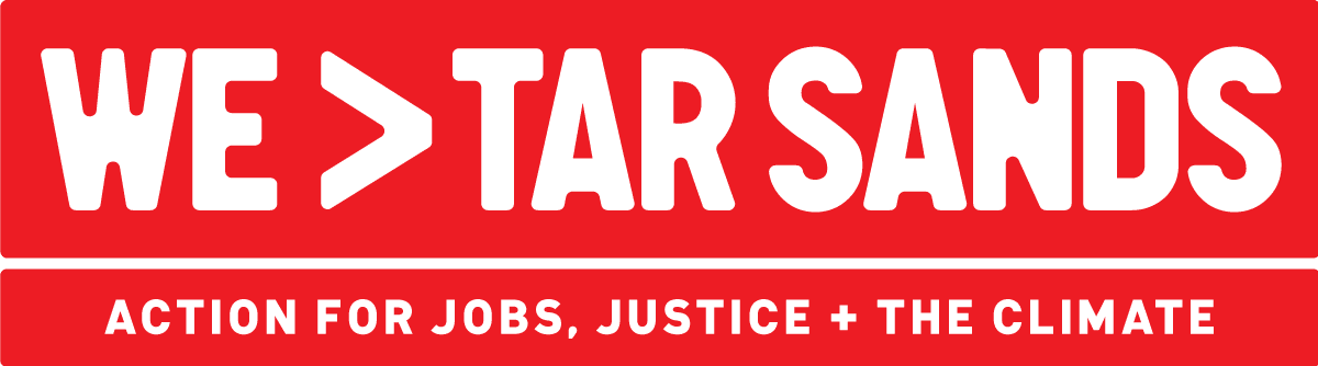 We > Tar Sands - Action for Jobs, Justice and Climate